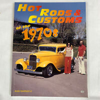 Hot Rods & Customs of the 1970s by Andy Southard Jr Trade Paperback 1998