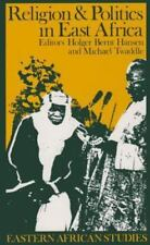 Religion and Politics in East Africa : The Period since Independence by...