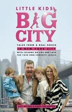 Little Kids, Big City: Tales from a Real House in New York City (With Lessons on