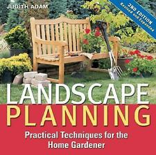 Landscape Planning: Practical Techniques for the Home Gardener by Adam, Judith