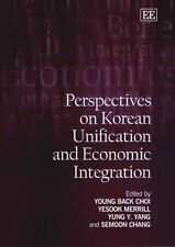 Perspectives on Korean Unification and Economic Integration Young Back Choi