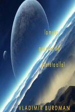 La Mujer Que Vino Del Planeta Alpha 1 by Vladimir Burdman (2013, Paperback)