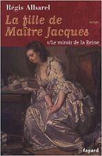 ALBAREL Régis - La fille de Maître Jacques, Tome 1 : Le miroir de la reine - 200