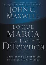 Lo Que Marca La Diferencia/ the Difference Maker: Convierta Su Actitud En Su Pos