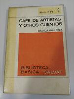CAFE DE ARTISTAS Y OTROS CUENTOS CAMILO JOSE CELA LIBRO 190 PAGS RTV 6 - 1969