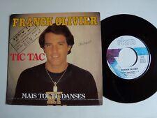 "FRANCK OLIVIER : Tic Tac (Ballard JR.) / Mais toi tu danses 7"" 45T RKM 761.610"