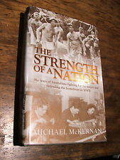 The Strength of a Nation by Michael McKernan WW2 Australia