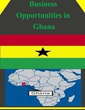 Business Opportunities: Business Opportunities in Ghana by U. S. Department...