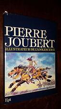 PIERRE JOUBERT ILLUSTRATEUR DE L'ADOLESCENCE - Editions EPI 1979 - Scouts