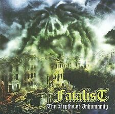 The Depths of Inhumanity by Fatalist (Cd, Nov-2009, Ibex Moon Records)