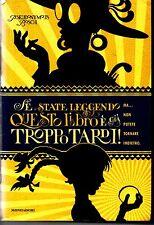 SE STATE LEGGENDO QUESTO LIBRO E' GIA' TROPPO TARDI! - BOSCH - MONDADORI 2009