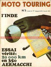 MOTO TOURING  5 AERMACCHI TV 350 ; L'Inde en BMW R75/5 Tour de France Moto 1973