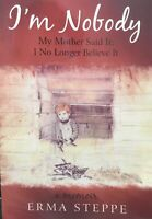 I'm Nobody: My Mother Said It; I No Longer Believe It (Paperback or Softback)