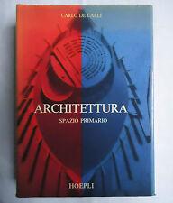 Carlo De Carli, ARCHITETTURA SPAZIO PRIMARIO, Hoepli, 1982