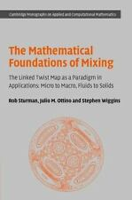The Mathematical Foundations of Mixing: The Linked Twist Map as a Paradigm in Ap