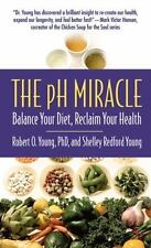 The pH Miracle : Balance Your Diet, Reclaim Your Health by Shelley Redford Young