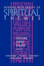 Working with Groups on Spiritual Themes: Structured Exercises in Healing (Paperb