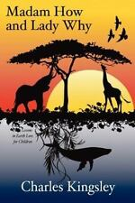Madam How And Lady Why: First Lessons In Earth Lore For Children: By Charles ...