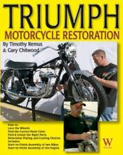 Triumph Motorcycle Restoration by Garry Chitwood and Timothy Remus (2007,...
