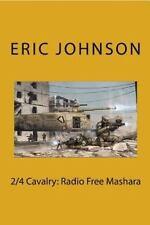 2/4 Cavalry: Radio Free Mashara by Eric Johnson (2013, Paperback)