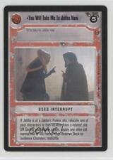 1998 Expansion Set Base #NoN You Will Take Me To Jabba Now Gaming Card 2r9