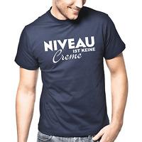 Niveau ist keine Creme Sprüche Geschenk Lustig Spaß Fun Comedy Spruch T-Shirt
