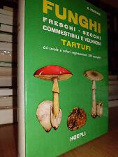 FUNGHI freschi - secchi - commestibili e velenosi - Tartufi - GAGLIARDI-PERSIANI
