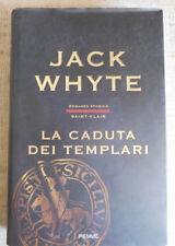 Jack Whyte - La caduta dei templari