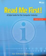 Read Me First! : A Style Guide for the Computer Industry by Sun Technical...