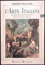 L'ARTE ITALIANA N. 3 - Dal Rinascimento al Neoclassico - MICHELANGELO, GIORGIONE