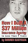 How I Built a $37 Million Insurance Agency in Less Than 7 Years by Darren...