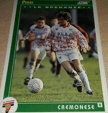 CARD SCORE 1993 CREMONESE PIRRI CALCIO FOOTBALL SOCCER ALBUM