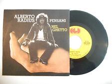 "ALBERTO RADIUS : PENSAMI / NEL GHETTO ♦ PORT GRATUIT - 45T ITALIE / 7"" ITALO ♦"