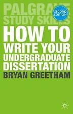 How to Write Your Undergraduate Dissertation by Bryan Greetham (Paperback, 2014)
