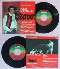 LP 45 7''ARMANDO TROVAIOLI Bravo Un pomeriggio ENRICO MONTESANO WEA no cd mc dvd