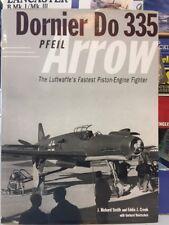 Dornier Do 335: Pfeil/Arrow by J. Richard Smith Hardcover Book