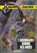 BD Marc Dacier- N°6 - L'abominable homme des .. - EO 1er C.- 1980 -TBE  - Paape