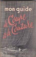 Mon Guide de Coupe et de Couture - Louise MAMIAC et Andrée AHEM