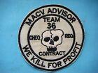 VIETNAM WAR PATCH, US MACV ADVISOR TEAM 36 CHEO REO CONTRACT WE KILL FOR PROFIT