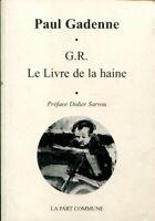 Paul Gadenne - G.R. - Le Livre de la haine - Préface de Didier Sarrou