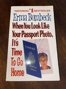 Erma Bombeck First Edition When You Look Like Your Passport Photo Humor
