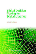 Ethical Decision Making for Digital Libraries (Chandos Information Professional