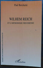 Wilhelm Reich et l'orthodoxie freudienne, par Paul Bercherie - 2004