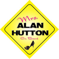 Mrs Alan Hutton On Board Novelty Car Sign Scotland
