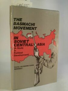 The Basmachi movement in Soviet Central Asia: A study in political development M