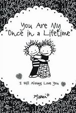 You Are My Once in a Lifetime: I Will Always Love You (Paperback or Softback)
