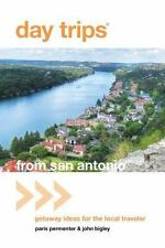 Day Trips® from San Antonio, 4th: Getaway Ideas for the Local Traveler (Day