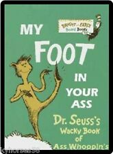 Dr. Suess My Foot In Your Ass Refrigerator Magnet