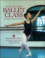 Step-By-Step Ballet Class: The Official Illustrated Guide-ExLibrary