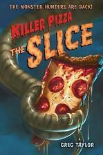 NEW Killer Pizza: The Slice by Greg Taylor